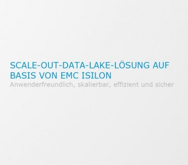 Scale-Out-Data-Lake-Lösung auf Basis von EMC Isilon
