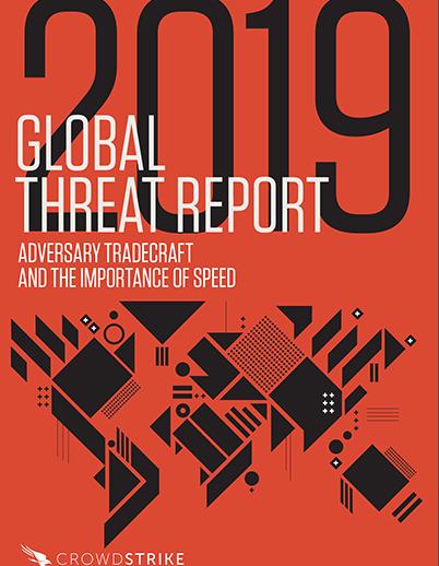 2019 CROWDSTRIKE GLOBAL THREAT REPORT