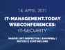 [Live-Konferenz] IT-Management.today Webconference: IT-Security
